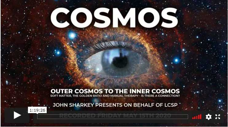 "John Sharkey – ""Outer Cosmos to the Inner Cosmos – Soft Matter, the Golden Ratio and Manual Therapy,  Is there a connection?"""