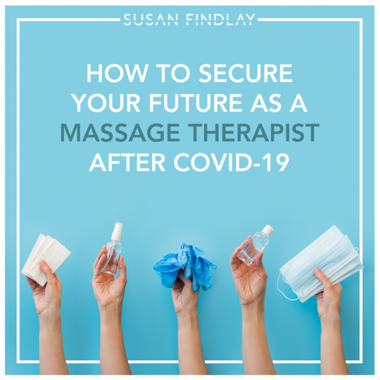 How to secure your future as a Massage Therapist after Covid-19