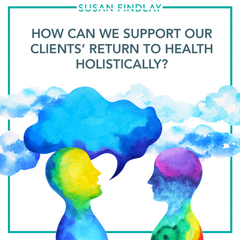 How Can We Support Our Clients' Return to Health Holistically?