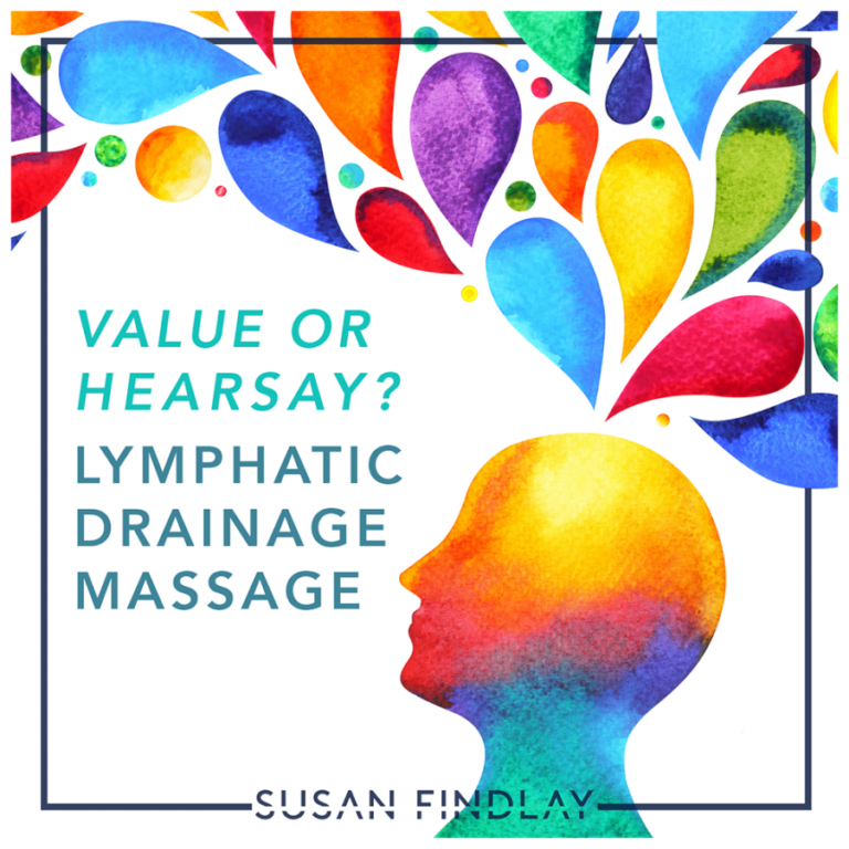 Value or Hearsay? Lymphatic Drainage in Massage Therapy